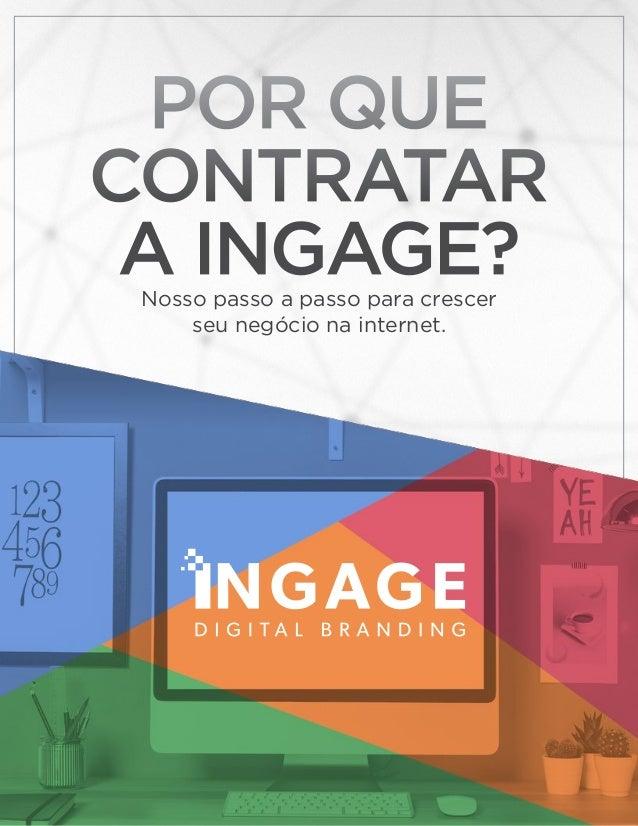 Por que contratar a Ingage?Nosso passo a passo para crescer seu negócio na internet.