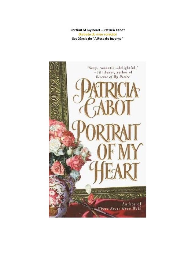 """Portrait of my heart – Patricia Cabot (Retrato do meu coração) Seqüência de """"A Rosa do Inverno"""""""