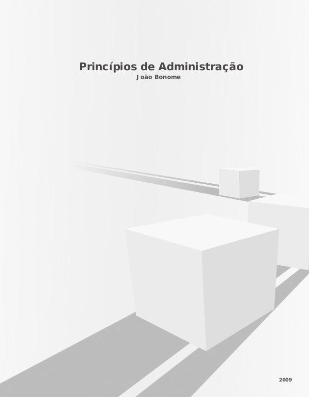 João Bonome Princípios de Administração 2009 PRINCIPIOS_ADMINISTRACAO.indb 1 9/3/2009 08:14:09