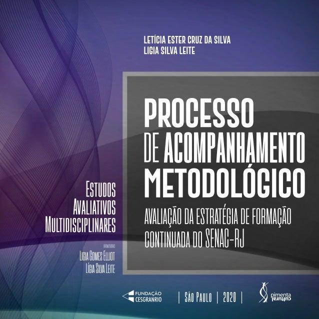 Processo de acompanhamento metodológico: avaliação da estratégia  de formação continuada do SENAC-RJ Slide 2