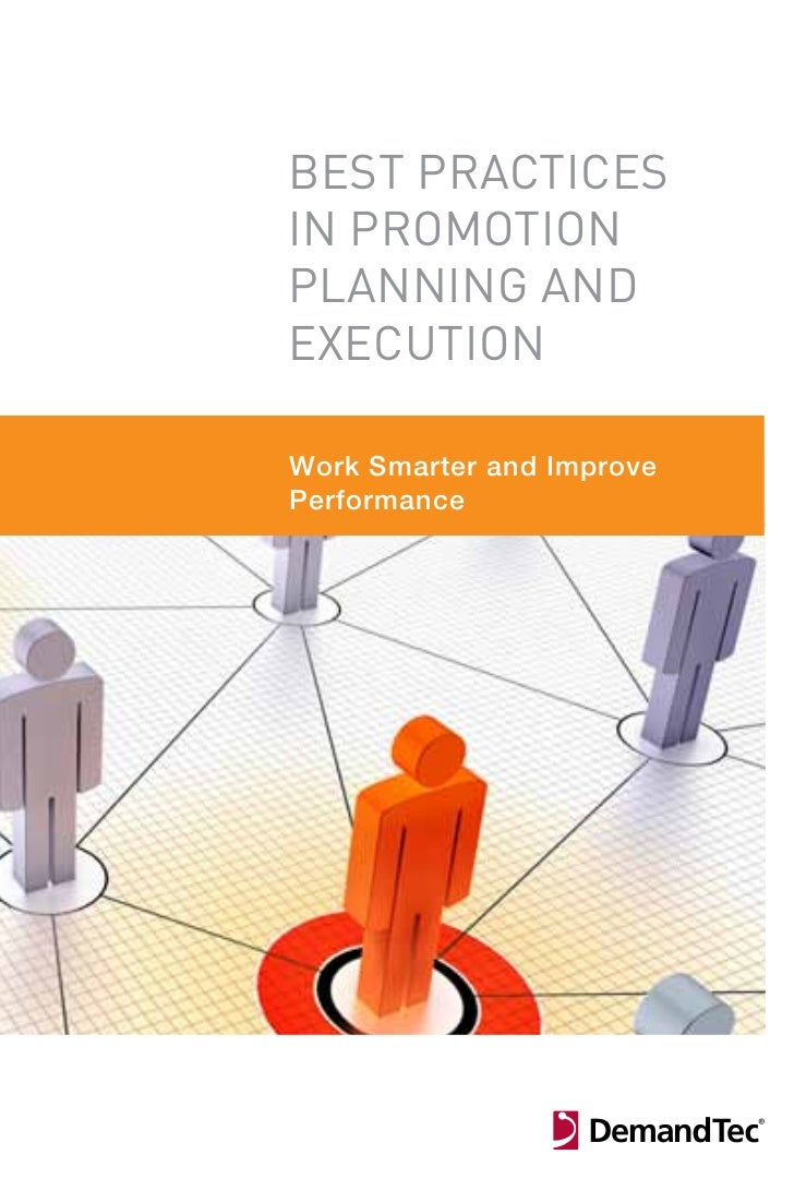 best practicesin promotionplanning andexecutionWork Smarter and ImprovePerformance