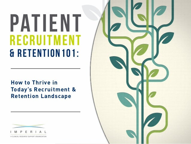 Patient Recruitment & Retention101: How to Thrive in Today's Recruitment & Retention Landscape