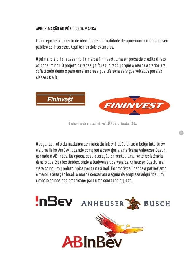 19 APROXIMAÇÃO AO PÚBLICO DA MARCA É um reposicionamento de identidade na finalidade de aproximar a marca do seu público d...