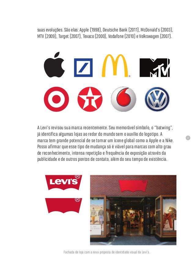 37 suas evoluções. São elas: Apple (1998), Deutsche Bank (2011), McDonald's (2003), MTV (2009), Target (2007), Texaco (200...