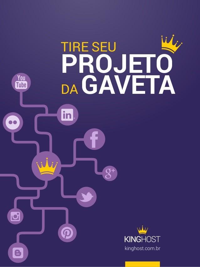 2 - TIRE SEU PROJETO DA GAVETA kinghost.com.br