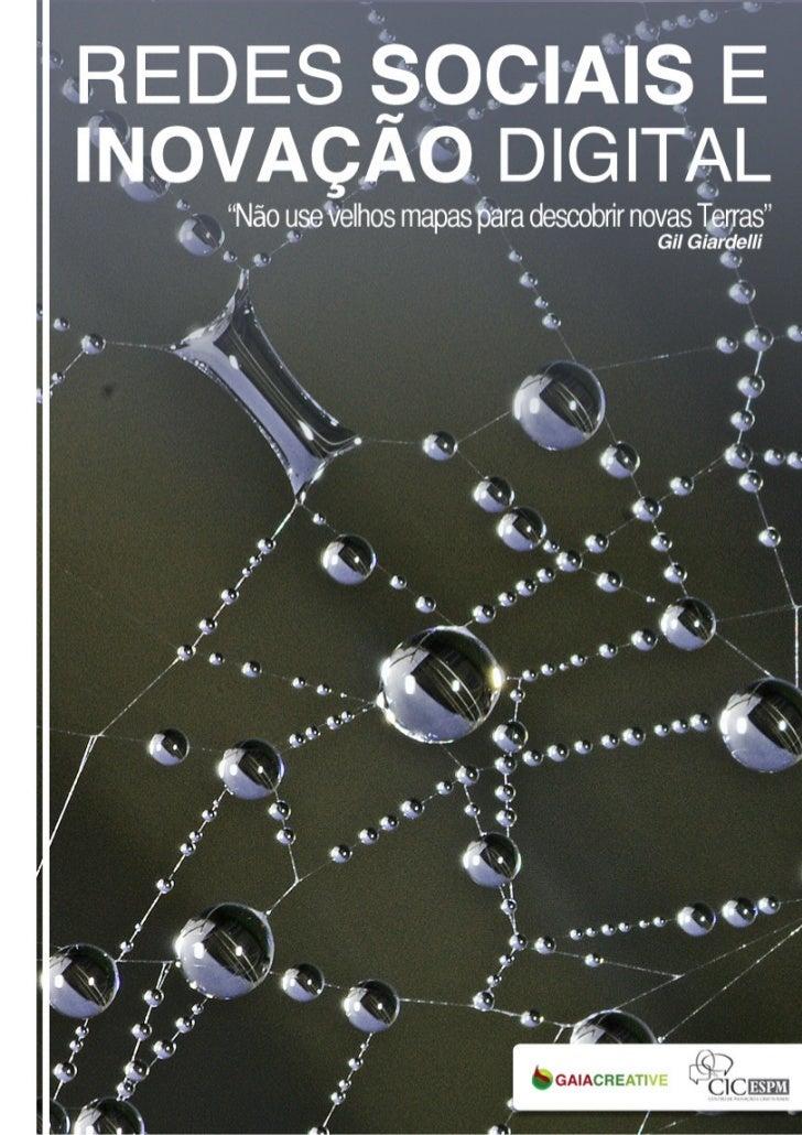 """Redes Sociais e Inovação Digital  """"Não use velhos mapas para descobrir novas terras""""                     Um projeto       ..."""