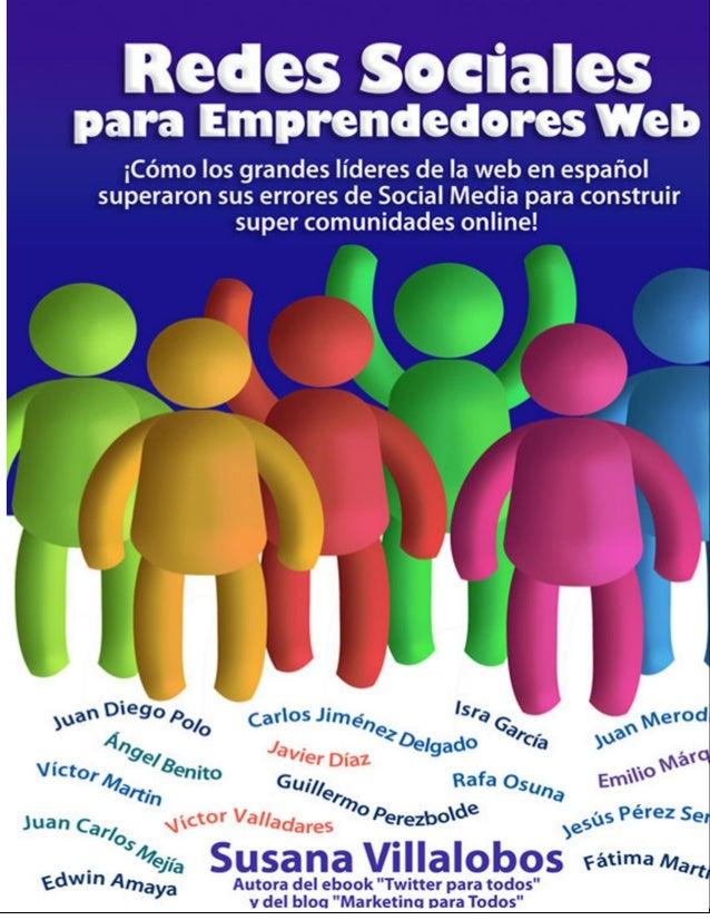 Redes Sociales para Emprendedores web: ¡Cómo los grandes líderes de la web en español superaron sus errores de Social Medi...