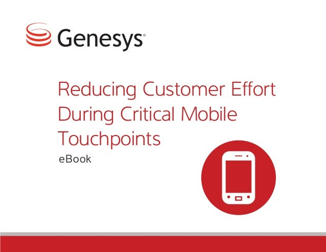 Reducing Customer Effort During Critical Mobile Touchpoints