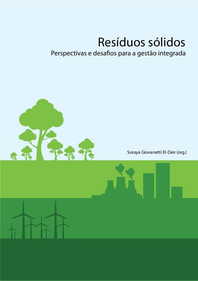 Visão Histórica e Política | Resíduos sólidos - Perspectivas e desafios para a gestão integrada | 1 Soraya Giovanetti El-D...