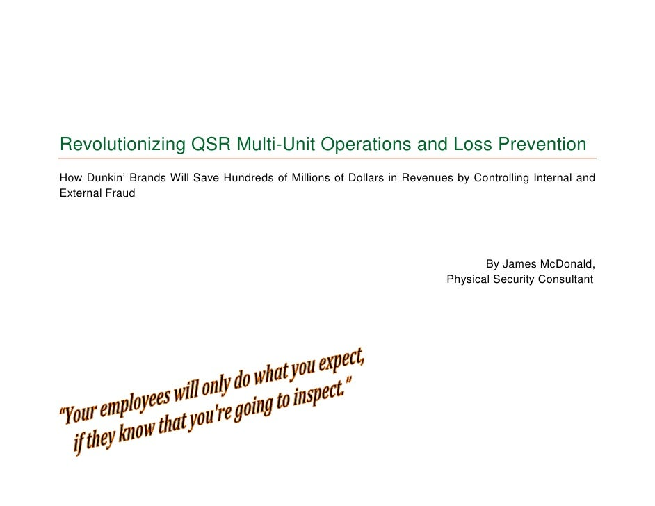Revolutionizing QSR Multi-Unit Operations and Loss Prevention How Dunkin' Brands Will Save Hundreds of Millions of Dollars...