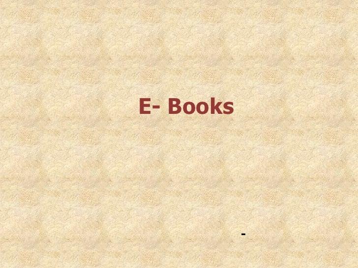 E- Books           -