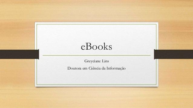 eBooks Greyciane Lins Doutora em Ciência da Informação
