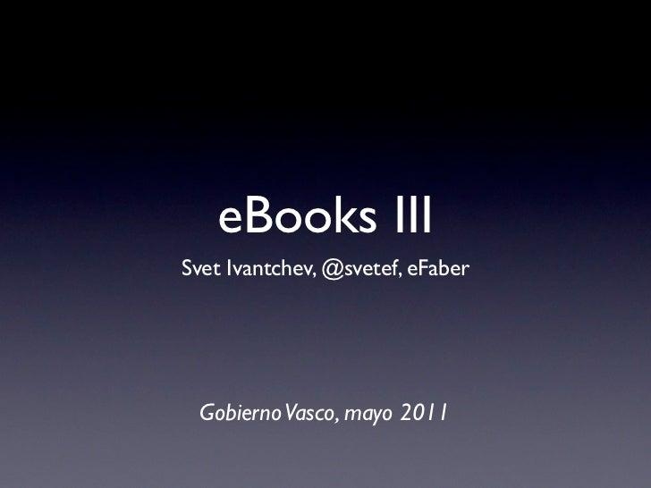 eBooks IIISvet Ivantchev, @svetef, eFaber Gobierno Vasco, mayo 2011
