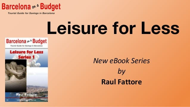 Leisure for Less New eBook Series by Raul Fattore
