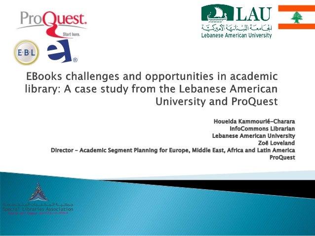 Houeida Kammourié-Charara InfoCommons Librarian Lebanese American University Zoë Loveland Director – Academic Segment Plan...