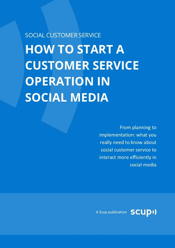 SOCIAL CUSTOMER SERVICEHOW TO START ACUSTOMER SERVICEOPERATION INSOCIAL MEDIA                                From planning...