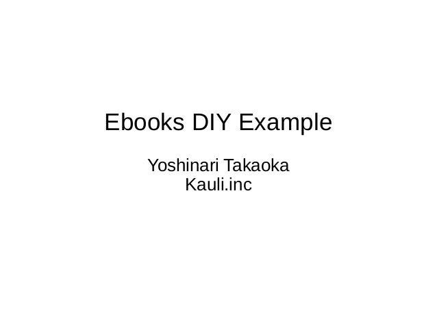 Ebooks DIY Example Yoshinari Takaoka Kauli.inc