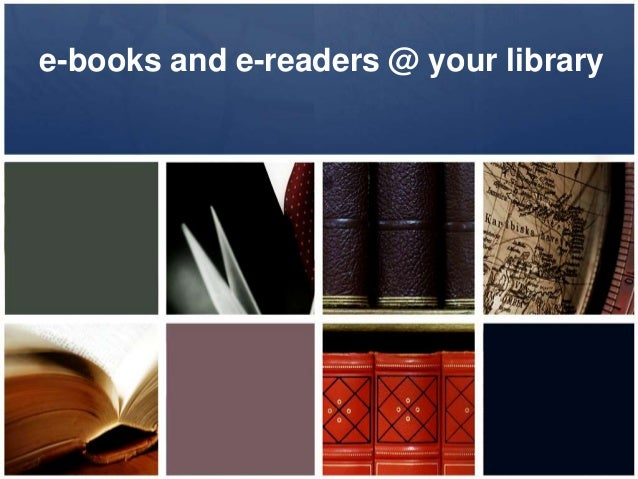 e-books and e-readers @ your library