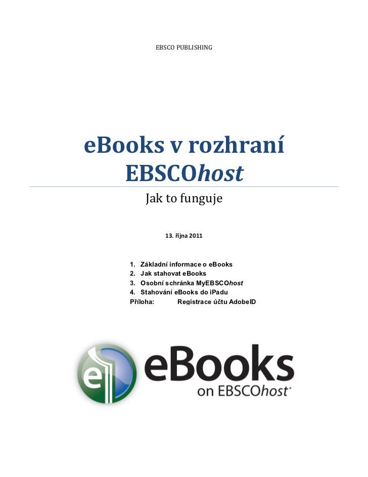 EBSCO PUBLISHINGeBooks v rozhraní   EBSCOhost       Jak to funguje             13. října 2011   1. Základní informace o eB...