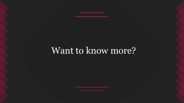 Want to know more?