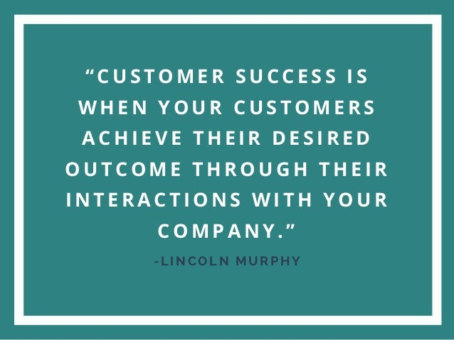Why creating a blueprint is vital to a successful customer growth pro 18 c u s t o m e r s u c c e s s i s w h e n y o u r c u s t o m e r s a c h i e v e t h e i r d e s i r e d o u t c o m e t h r o u g h t h e i r malvernweather Images