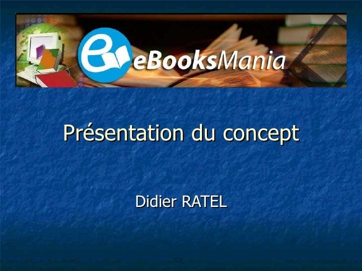 Présentation du concept Didier RATEL
