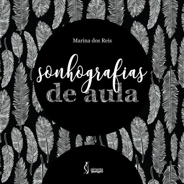 SONHOGRAFIAS DE AULA Copyright © Pimenta Cultural, alguns direitos reservados Copyright do texto © 2019 a autora Copyright...