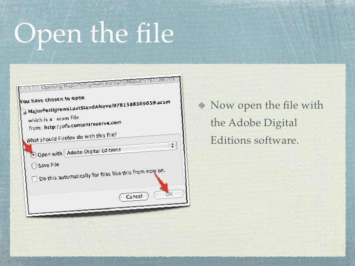 Open the file                 Now open the file with                the Adobe Digital                Editions software.