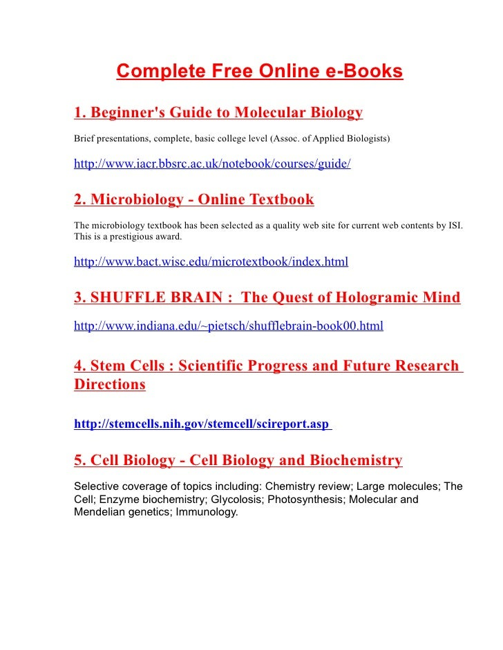 Complete Free Online e-Books  1. Beginner's Guide to Molecular Biology Brief presentations, complete, basic college level ...