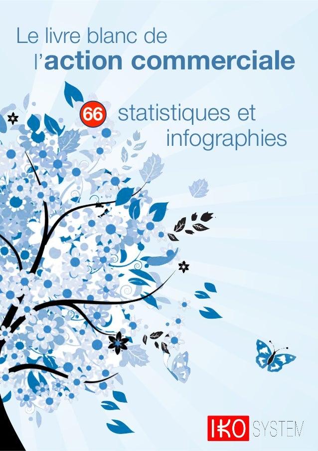 Le livre blanc de  l'action commerciale     66   statistiques et                infographies