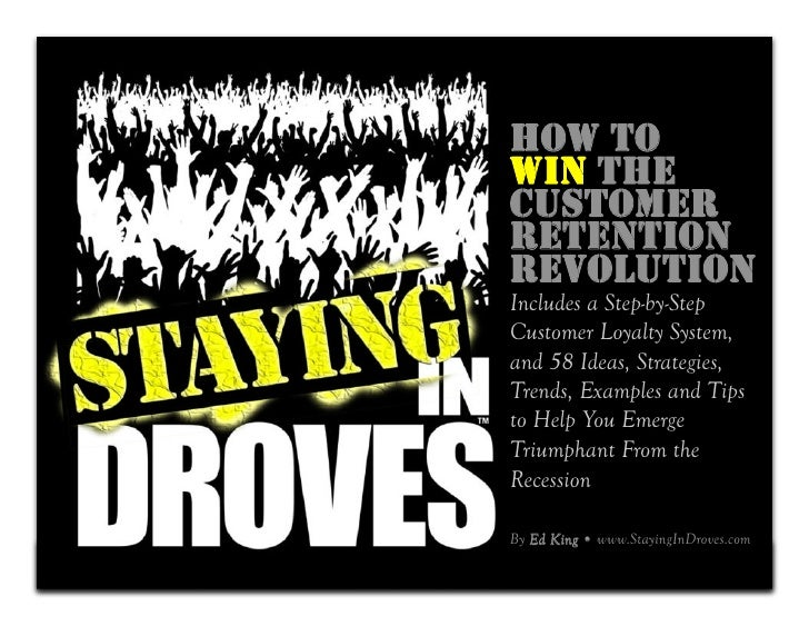 HOW TO     WIN THE     CUSTOMER     RETENTION     REVOLUTION     Includes a Step-by-Step     Customer Loyalty System,     ...