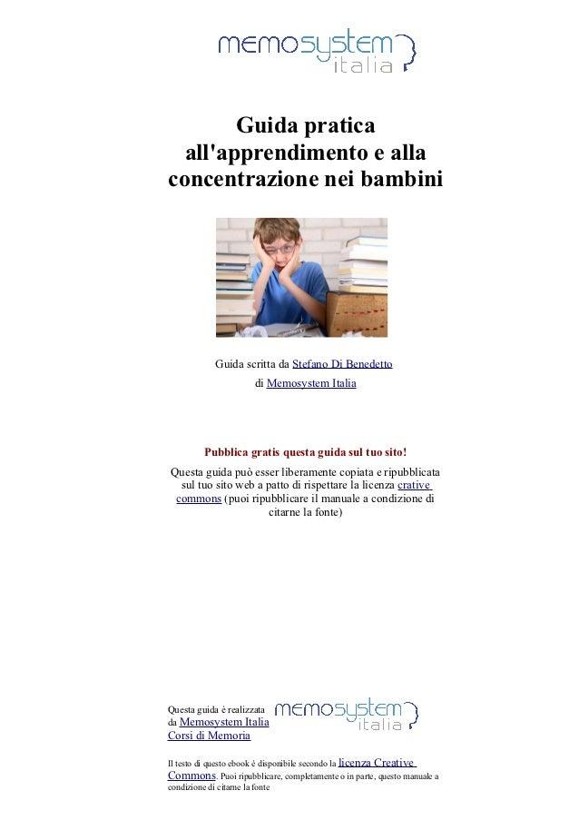 Guida pratica  allapprendimento e allaconcentrazione nei bambini              Guida scritta da Stefano Di Benedetto       ...