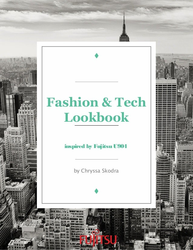 Fashion & Tech Lookbook inspired by Fujitsu U904 by Chryssa Skodra