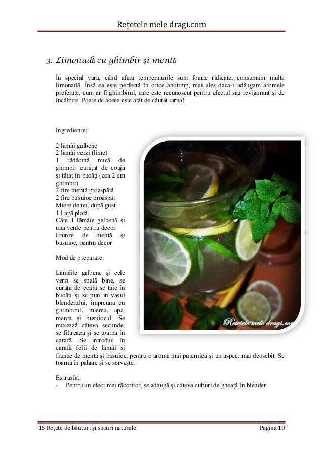 Rețetele mele dragi.com  15 Rețete de băuturi și sucuri naturale Pagina 10  3. Limonadă cu ghimbir și mentă  În special va...