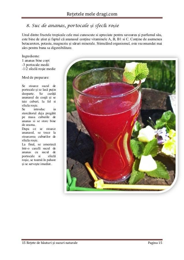 Rețetele mele dragi.com  15 Rețete de băuturi și sucuri naturale Pagina 15  8. Suc de ananas, portocale și sfeclă roșie  U...