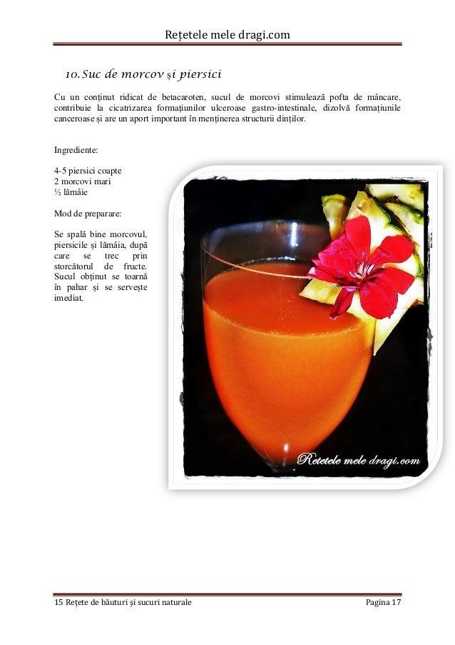 Rețetele mele dragi.com  15 Rețete de băuturi și sucuri naturale Pagina 17  10. Suc de morcov și piersici  Cu un conținut ...