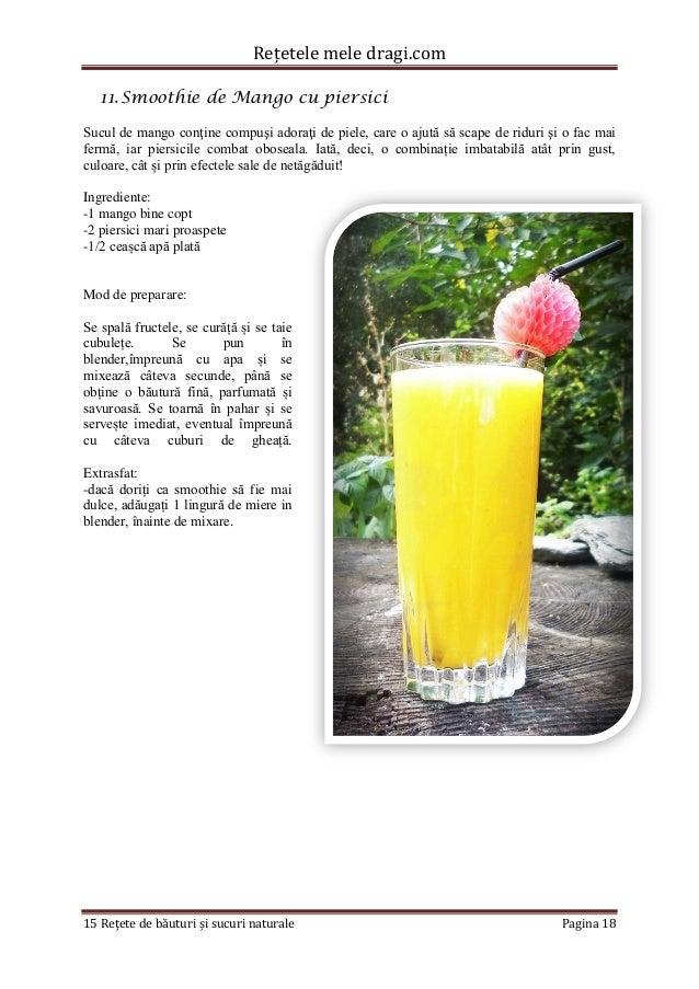 Rețetele mele dragi.com  15 Rețete de băuturi și sucuri naturale Pagina 18  11. Smoothie de Mango cu piersici  Sucul de ma...