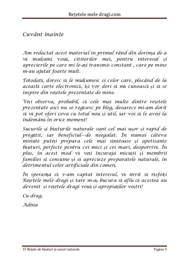 Rețetele mele dragi.com  15 Rețete de băuturi și sucuri naturale Pagina 3  Cuvânt înainte  Am redactat acest material in p...
