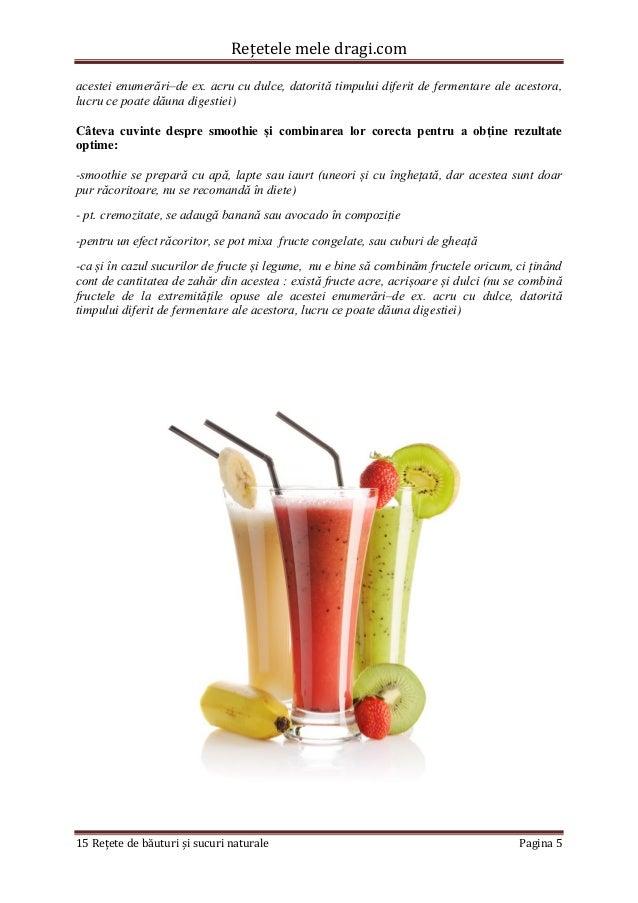 Rețetele mele dragi.com  15 Rețete de băuturi și sucuri naturale Pagina 5  acestei enumerări–de ex. acru cu dulce, datorit...