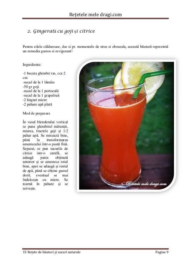 Rețetele mele dragi.com  15 Rețete de băuturi și sucuri naturale Pagina 9  2. Gingerată cu goji și citrice  Pentru zilele ...