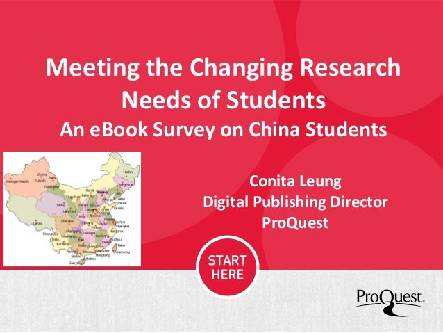 Meeting the Changing Research Needs of Students An eBook Survey on China Students Conita Leung Digital Publishing Director...