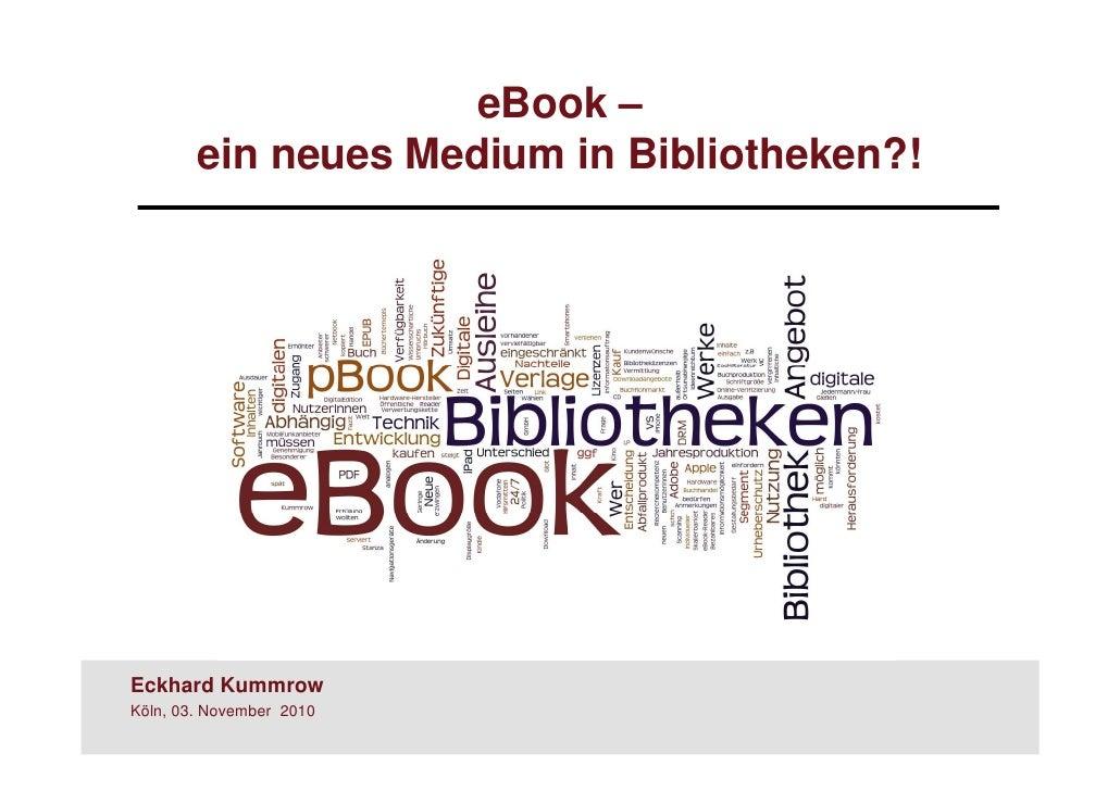 Eckhard Kummrow  Gießen, 10. Mai 2010 eBooks –  Herausforderung für Bibliotheken?!