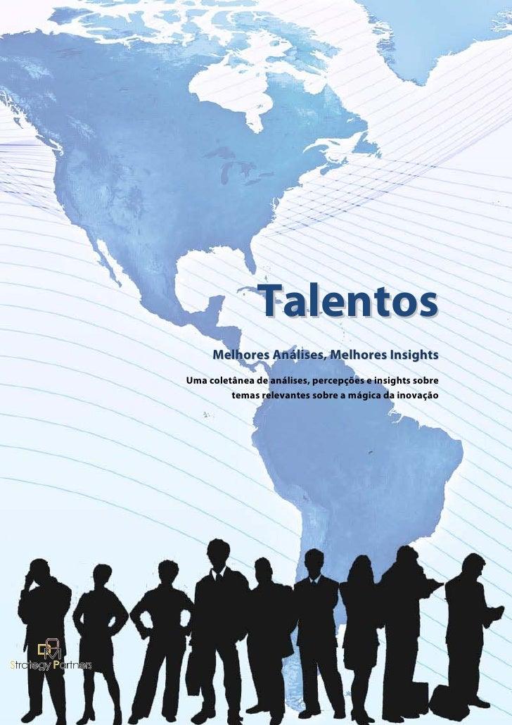 Talentos      Melhores Análises, Melhores Insights Uma coletânea de análises, percepções e insights sobre          temas r...