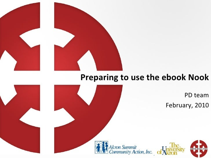 Preparing to use the ebook Nook PD team February, 2010