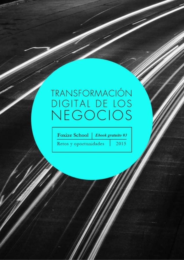 Transformación digital de los negocios2 Vivimos en un momento crucial para las empresas ya que para una gran parte de las ...