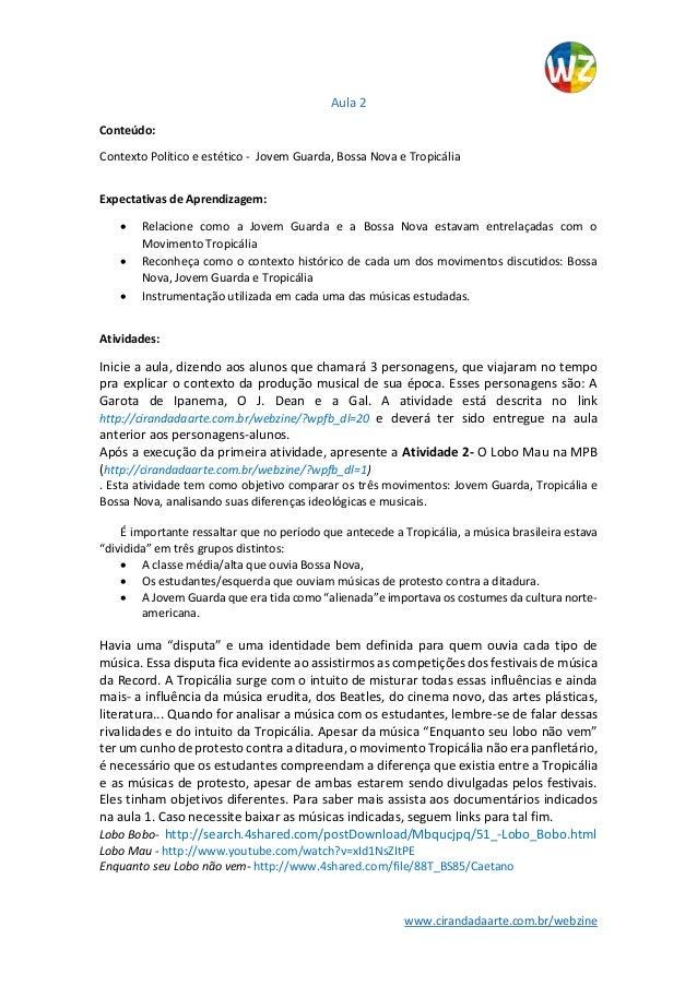 www.cirandadaarte.com.br/webzine Aula 2 Conteúdo: Contexto Político e estético - Jovem Guarda, Bossa Nova e Tropicália Exp...
