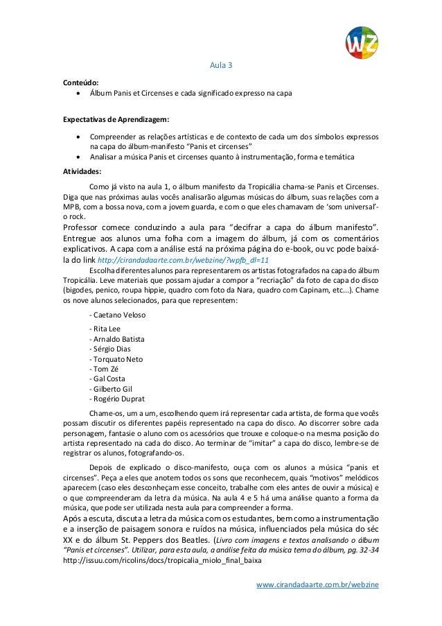 www.cirandadaarte.com.br/webzine Aula 3 Conteúdo:  Álbum Panis et Circenses e cada significado expresso na capa Expectati...