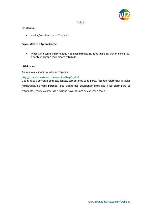 www.cirandadaarte.com.br/webzine Aula 9 Conteúdo:  Avaliação sobre o tema Tropicália Expectativas de Aprendizagem:  Mobi...