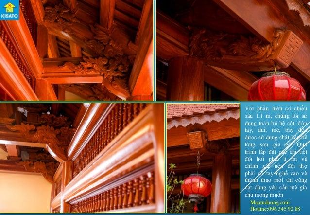 Mautuduong.com Hotline:096.345.92.88 Với phần hiên có chiều sâu 1,1 m, chúng tôi sử dụng toàn bộ hệ cột, đòn tay, dui, mè,...