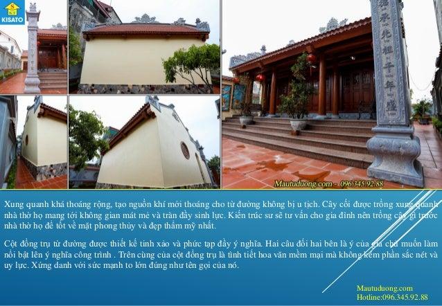 Mautuduong.com Hotline:096.345.92.88 Xung quanh khá thoáng rộng, tạo nguồn khí mới thoáng cho từ đường không bị u tịch. Câ...